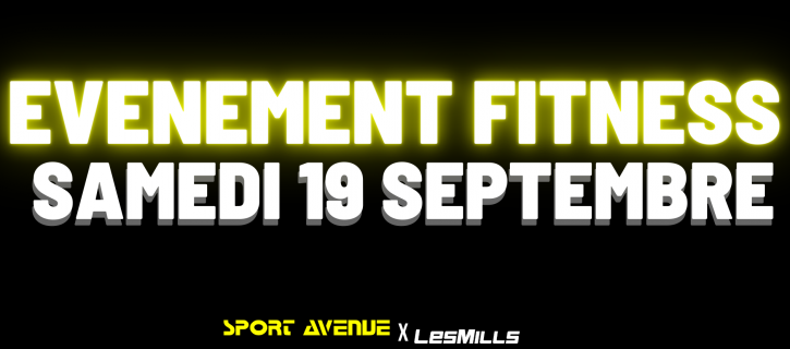 L'EVENEMENT FITNESS DE L'ANNEE CHEZ SPORT AVENUE !!